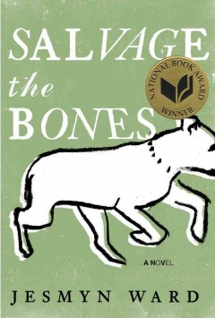 Salvage the bones : a novel / Jesmyn Ward