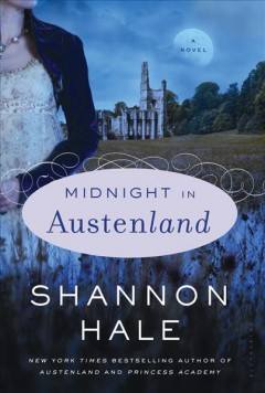 Midnight in Austenland : a novel / Shannon Hale