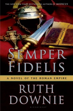 Semper fidelis : a novel of the Roman Empire / Ruth Downie