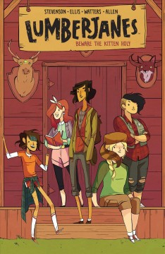 Lumberjanes.  Beware the kitten holy  Vol. 1, by Stevenson, Noelle