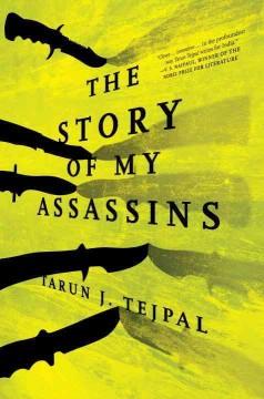The story of my assassins / Tarun J. Tejpal