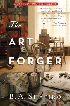 The art forger : a novel / by B.A. Shapiro