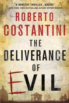 The deliverance of evil / Roberto Costantini
