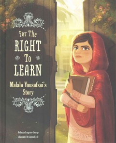 For the right to learn : Malala Yousafzai's story by Langston-George, Rebecca.