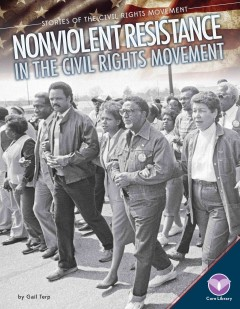 Nonviolent resistance in the civil rights movement by Terp, Gail