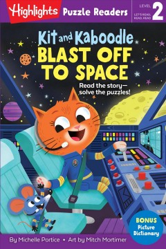 Kit and Kaboodle Blast Off to Space by Portice, Michelle
