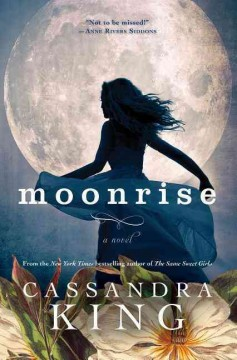 Moonrise : a novel / Cassandra King