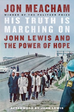 His truth is marching on : John Lewis and the power of hope by Meacham, Jon