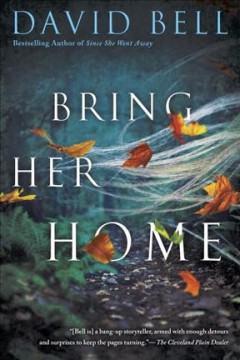 Obrien books winthrop public library museum fiction bell bell david bring her home publication year2017 summaryin the breathtaking new thriller from david bell bestselling author of since she fandeluxe Images