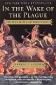 Cover for In The Wake Of The Plague : The Black Death And The World It Made