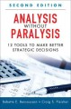 Cover for Analysis Without Paralysis : 12 Tools To Make Better Strategic Decisions
