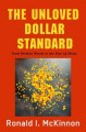 Cover for The Unloved Dollar Standard : From Bretton Woods To The Rise Of China