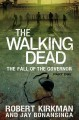 Cover for The Walking Dead : The Fall Of The Governor. Part One