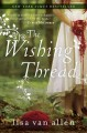 Cover for The Wishing Thread : A Novel