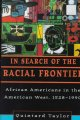 Cover for In Search Of The Racial Frontier : African Americans In The American West 1528 1990