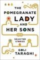 Cover for The Pomegranate Lady And Her Sons : Selected Stories