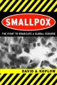 Cover for Smallpox : The Fight To Eradicate A Global Scourge
