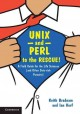 Cover for Unix And Perl To The Rescue : A Field Guide For The Life Sciences And Other Data Rich Pursuits