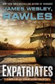 Cover for Expatriates : A Novel Of The Coming Global Collapse