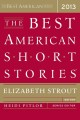 Cover for The Best American Short Stories 2013 : Selected From U S And Canadian Magazines