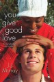 Cover for You Give Good Love