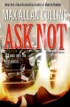 Cover for Ask Not : Nathan Heller Mystery