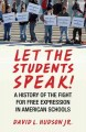 Cover for Let The Students Speak : A History Of The Fight For Free Expression In American Schools