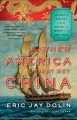 Cover for When America First Met China : An Exotic History Of Tea Drugs And Money In The Age Of Sail