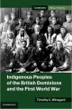 Cover for Indigenous Peoples Of The British Dominions And The First World War