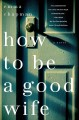 Cover for How To Be A Good Wife