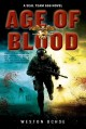 Cover for Age Of Blood : A Seal Team 666 Novel