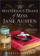 Cover for The Mysterious Death Of Miss Jane Austen