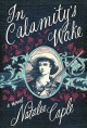 Cover for In Calamitys Wake : A Novel