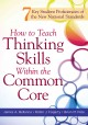 Cover for How To Teach Thinking Skills Within The Common Core : 7 Key Student Proficiencies Of The New National Standards
